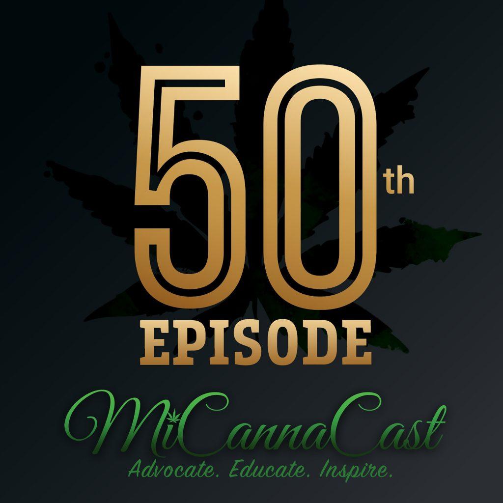 MiCannaCast Episode 50