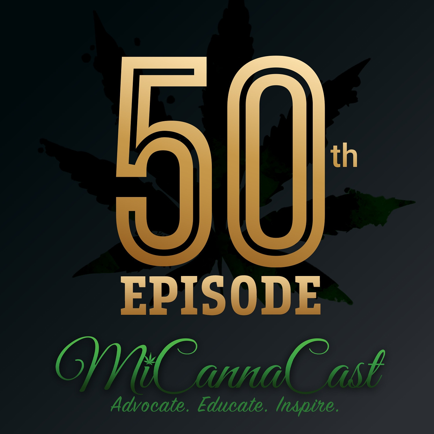 MiCannaCast Episode 50